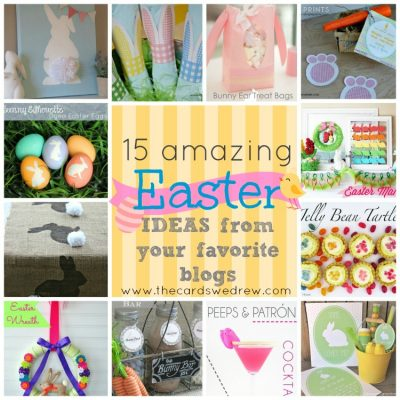 15 Amazing Easter Ideas from your Favorite Blogs