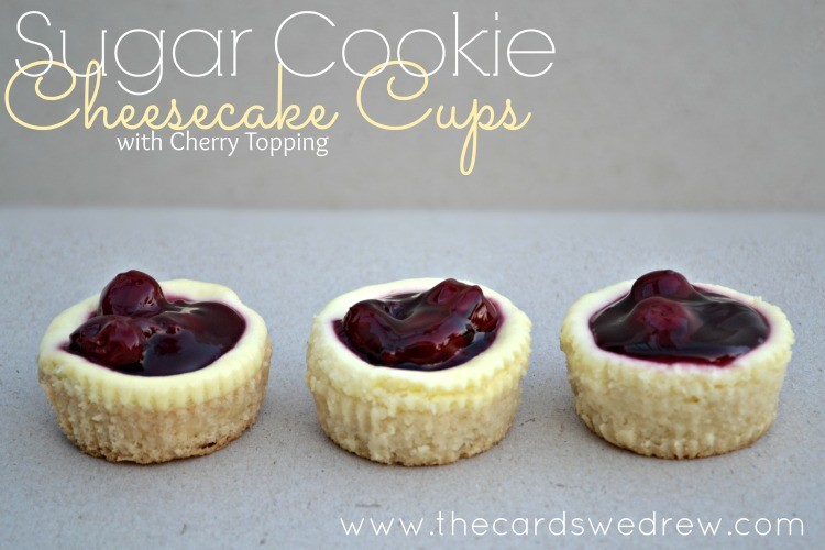 Sugar Cookie Cheesecake Cups with Cherry Topping from The Cards We Drew
