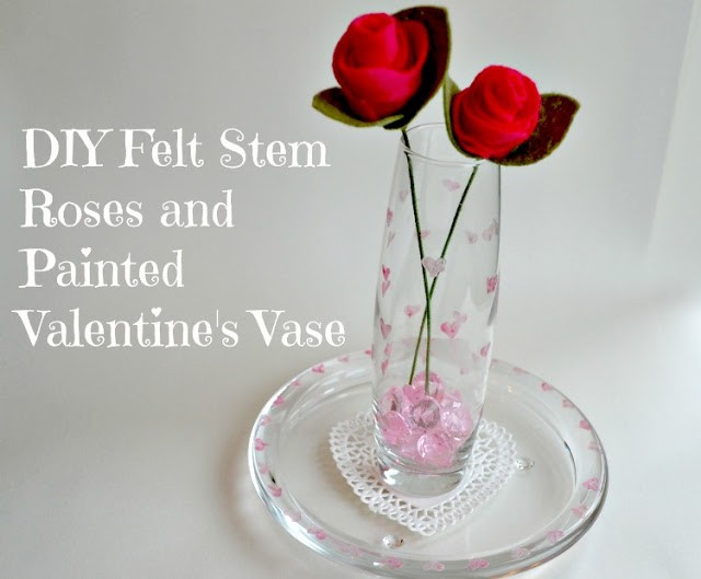 DIY Felt Stem Roses and Painted Valentines Vase