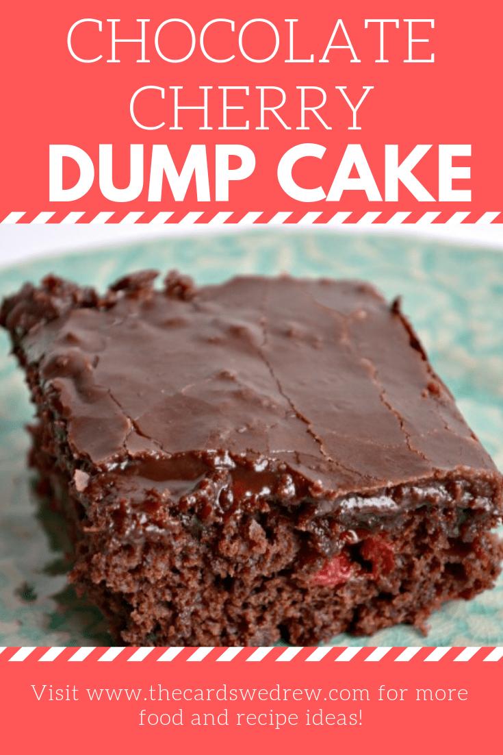 Double Chocolate Cherry Dump Cake The Cards We Drew