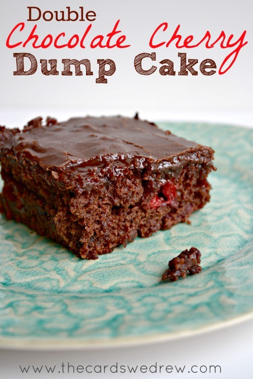 Double Chocolate Cherry Dump Cake from The Cards We Drew