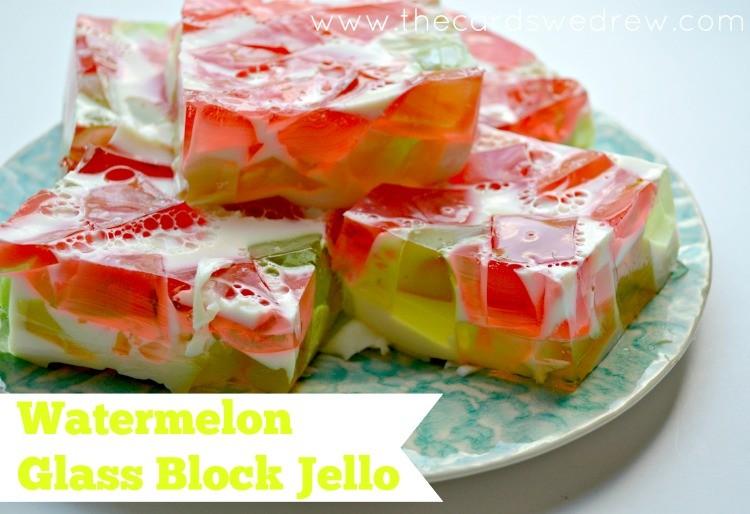 Glass Block Watermelon Jello Recipe The Cards We Drew