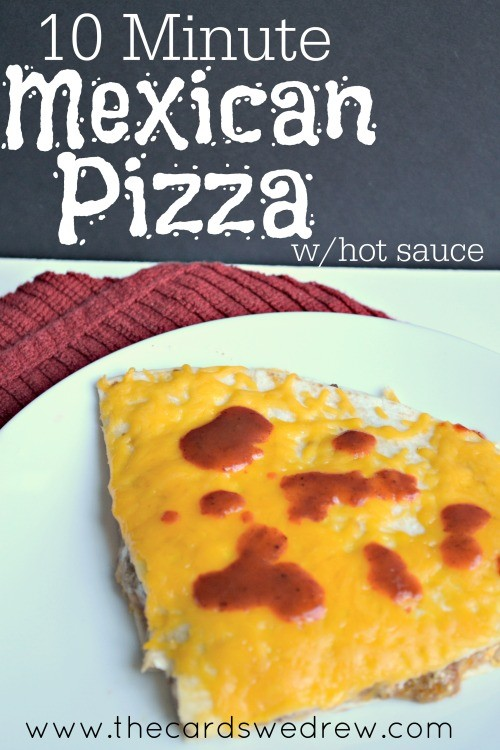 10 Minute Mexican Pizza with Hot Sauce from The Cards We Drew #SauceOn  #shop
