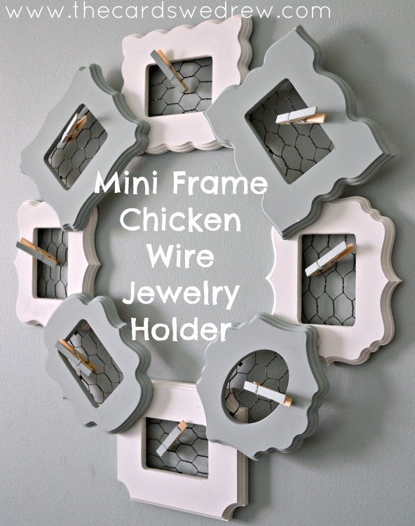 Mini Frame Chicken Wire Jewelry Holder from The Cards We Drew