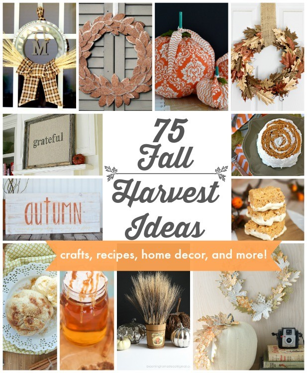 75 Fall Harvest Ideas #crafts #recipes #decor