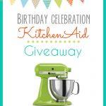 Birthday Celebration KitchenAid Mixer Giveaway with Cupcake Diaries