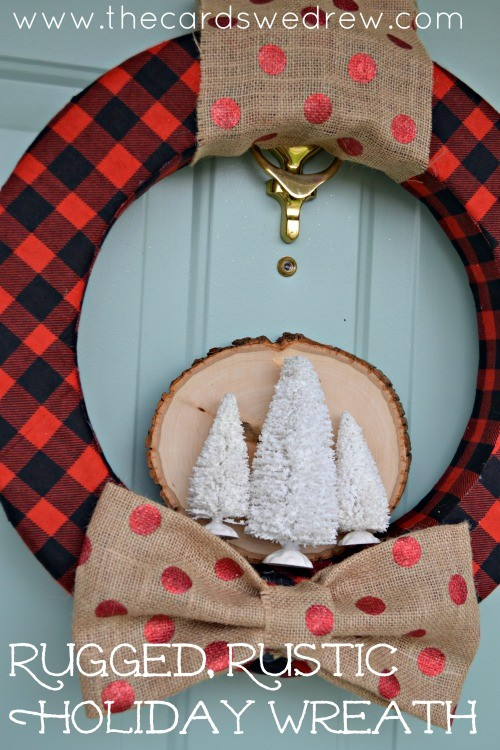 Rugged Rustic Holiday Wreath from The Cards We Drew