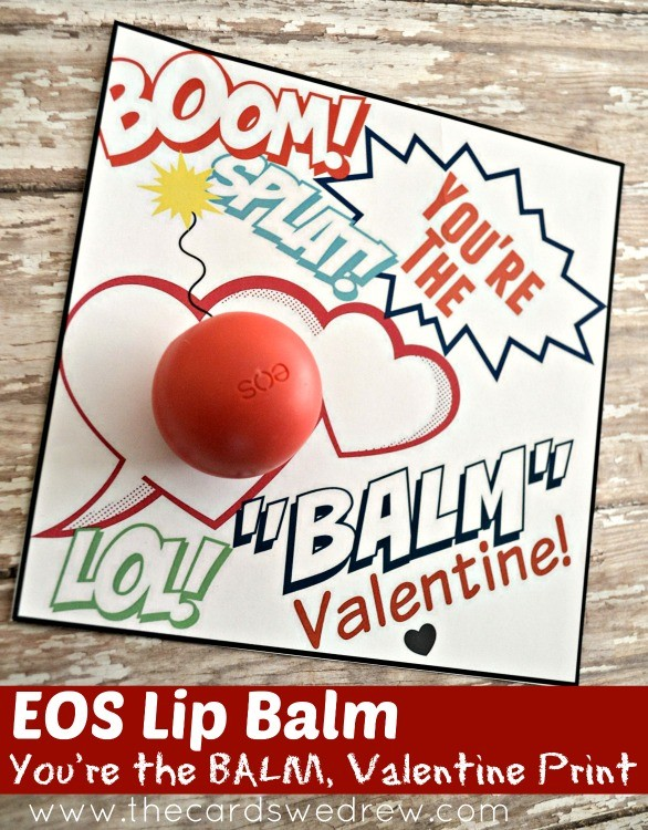 image regarding You're the Balm Free Printable identified as EOS Lip Balm Valentine and Free of charge Print - The Playing cards We Drew