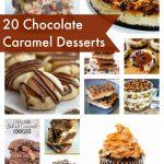 20 Chocolate Caramel Desserts