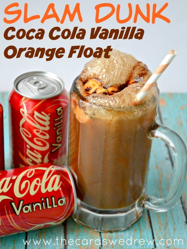 Slam Dunk Coca-Cola Vanilla Orange Float from The Cards We Drew #FinalFourPack #Ad