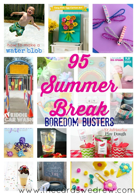 95 Summer Break Boredom Busters