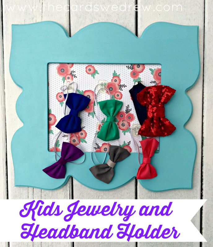 DIY Kids Jewelry and Headband Holder