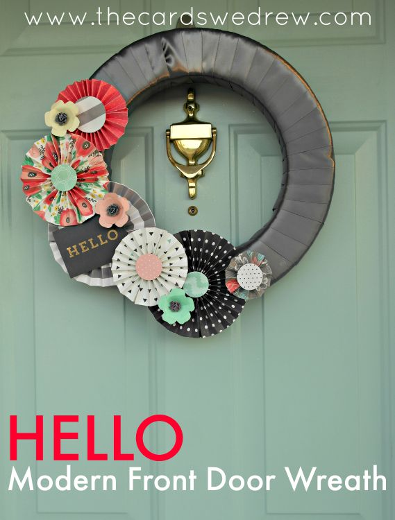 So Today I Thought D Share A Simple Hello Modern Front Door Wreath Made For My House Using Variety Of Her Papers