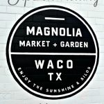 Tips on Visiting Magnolia Market in Waco, Texas