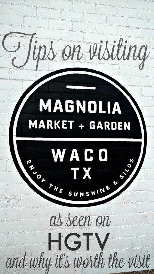 Tips on Visiting Magnolia Market in Waco Texas