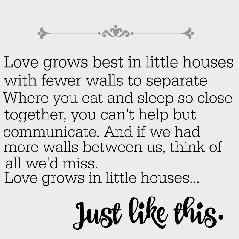 Love Grows Best In Little Houses The Cards We Drew