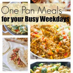 One Pan Meal Ideas for your Busy Weekdays