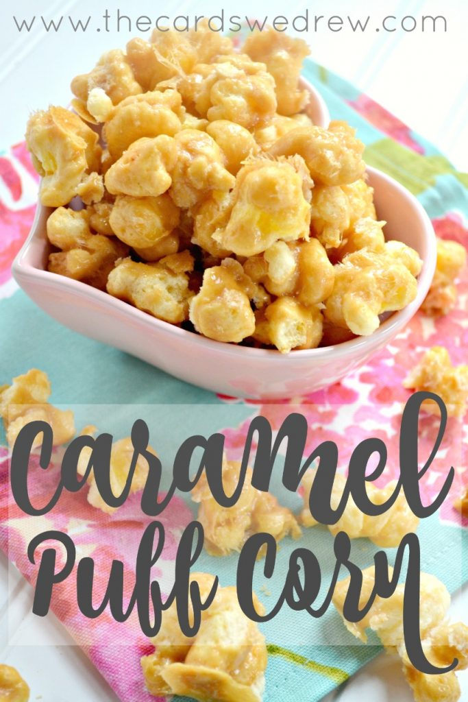 Caramel Puff Corn recipe from The Cards We Drew