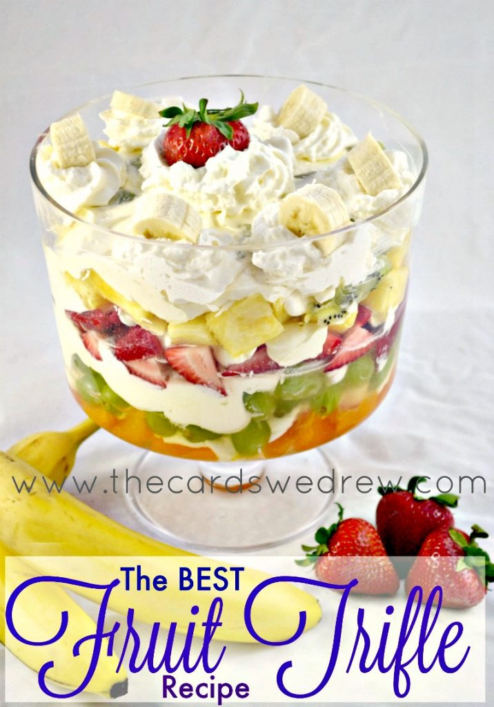 The Best Fruit Trifle Recipe from The Cards We Drew