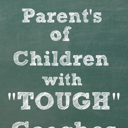 """To the Parent's of Children with """"Tough"""" Coaches"""