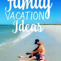 25 Family Vacation Ideas