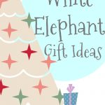 White Elephant Gift Ideas