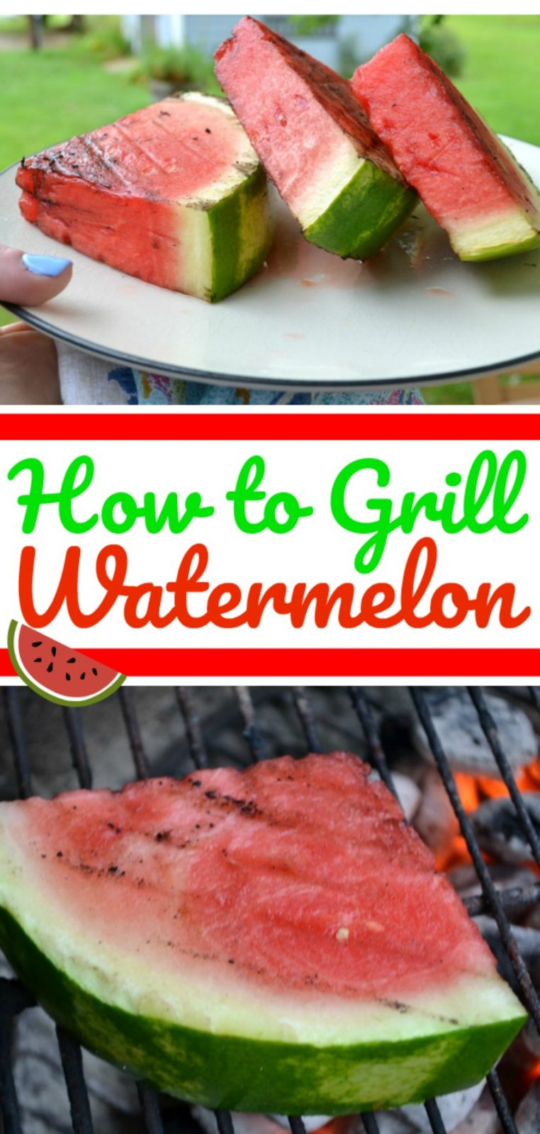 How to Grill Watermelon