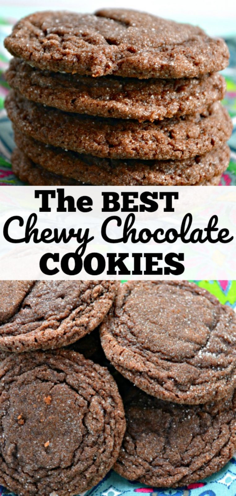 The BEST Chewy Chocolate Cookies on the planet!