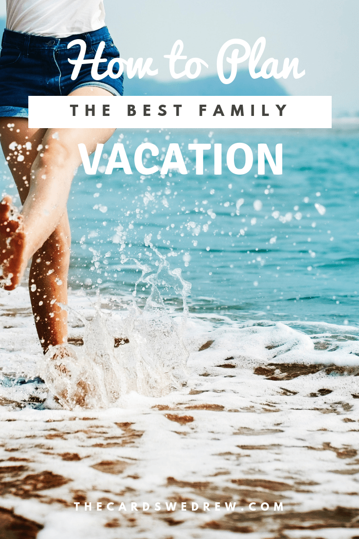 how to plan the best family vacation
