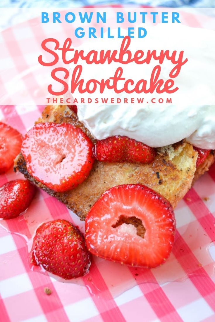 Grilled Brown Butter Strawberry Shortcake